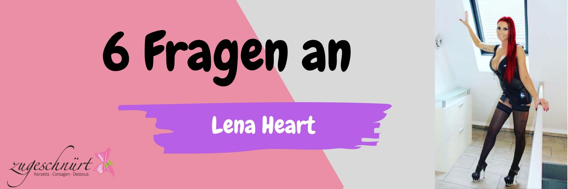 6 Fragen an Lena Heart